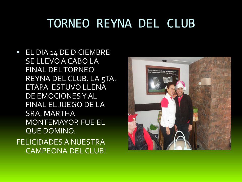 TORNEO REYNA DEL CLUB EL DIA 14 DE DICIEMBRE SE LLEVO A CABO LA FINAL DEL TORNEO REYNA DEL CLUB.