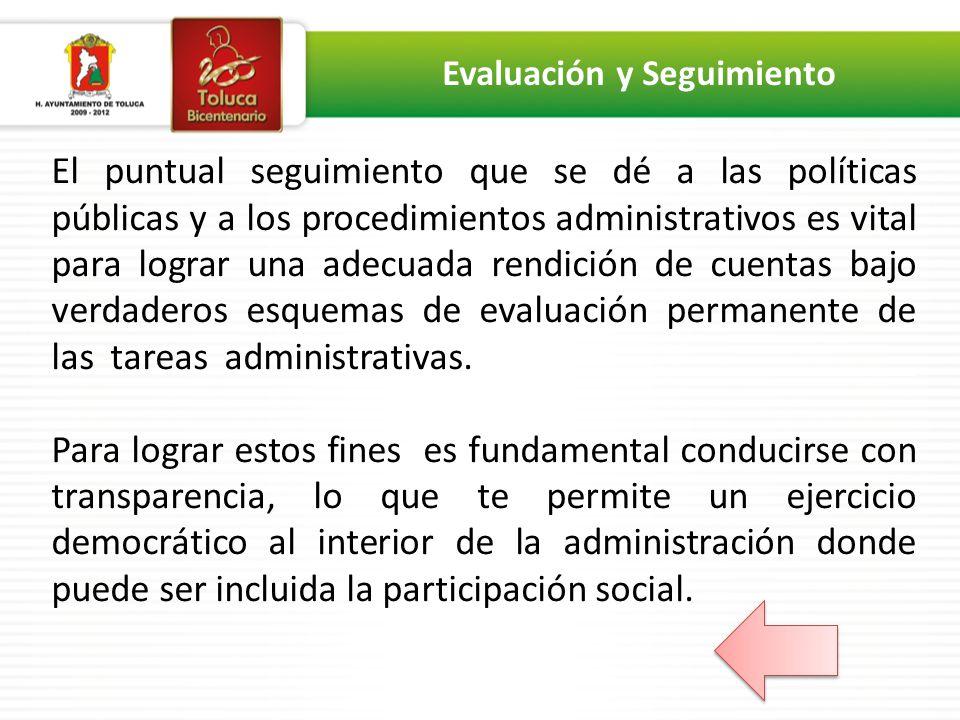 El puntual seguimiento que se dé a las políticas públicas y a los procedimientos administrativos es vital para lograr una adecuada rendición de cuenta