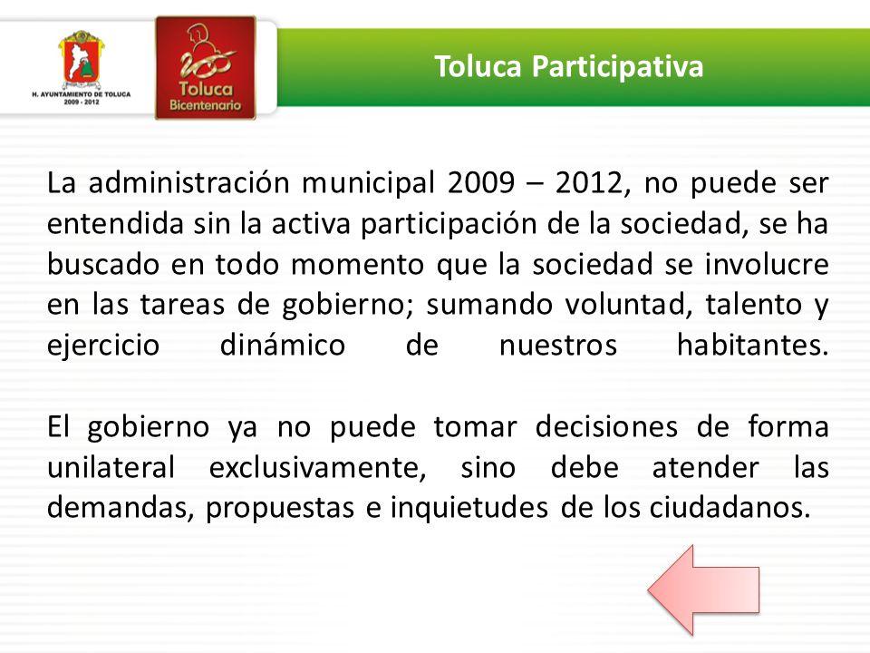 La administración municipal 2009 – 2012, no puede ser entendida sin la activa participación de la sociedad, se ha buscado en todo momento que la socie