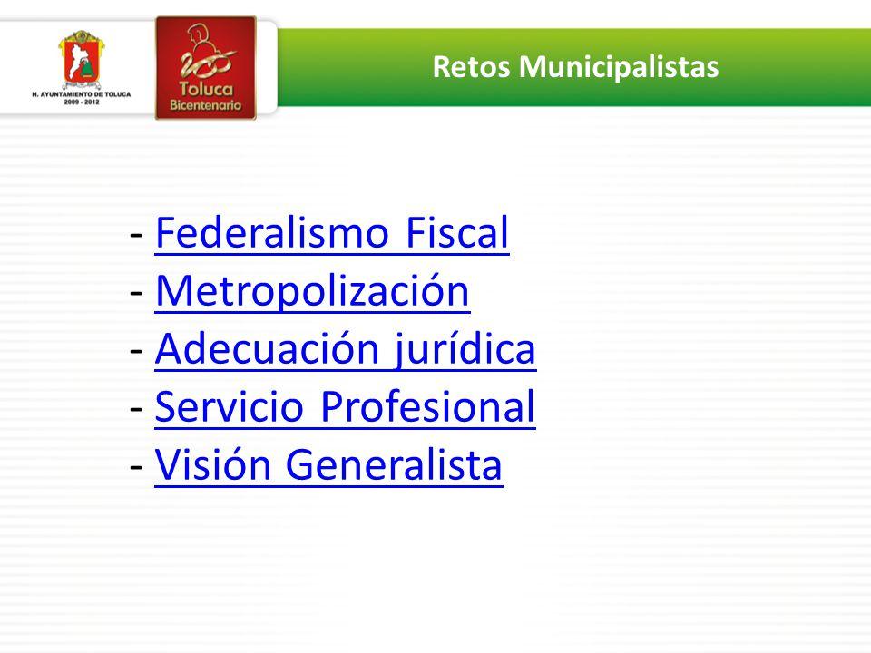 - Federalismo Fiscal - Metropolización - Adecuación jurídica - Servicio Profesional - Visión GeneralistaFederalismo FiscalMetropolizaciónAdecuación ju