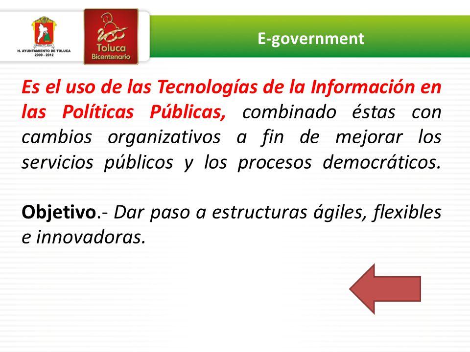 Es el uso de las Tecnologías de la Información en las Políticas Públicas, combinado éstas con cambios organizativos a fin de mejorar los servicios públicos y los procesos democráticos.