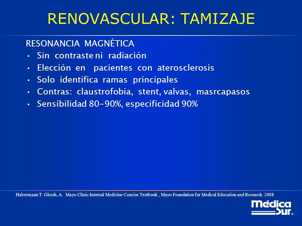 RENOVASCULAR: TAMIZAJE RESONANCIA MAGNÉTICA Sin contraste ni radiación Elección en pacientes con aterosclerosis Solo identifica ramas principales Cont