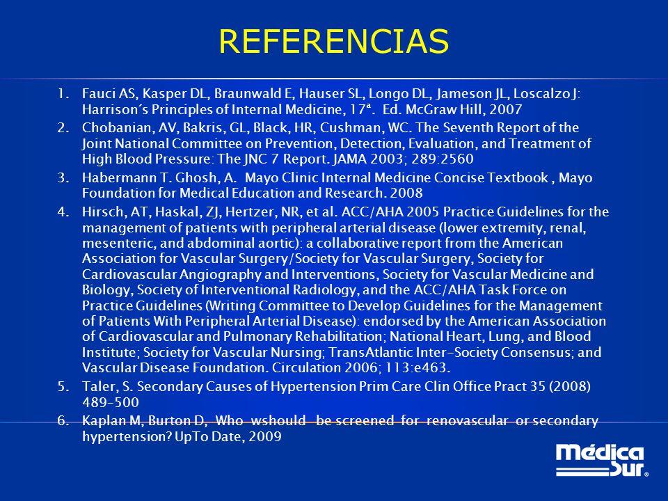 REFERENCIAS 1.Fauci AS, Kasper DL, Braunwald E, Hauser SL, Longo DL, Jameson JL, Loscalzo J: Harrison´s Principles of Internal Medicine, 17ª. Ed. McGr