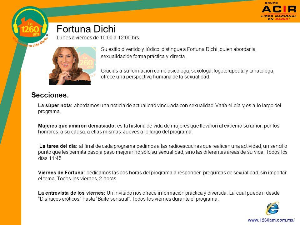 Fortuna Dichi Lunes a viernes de 10:00 a 12:00 hrs.