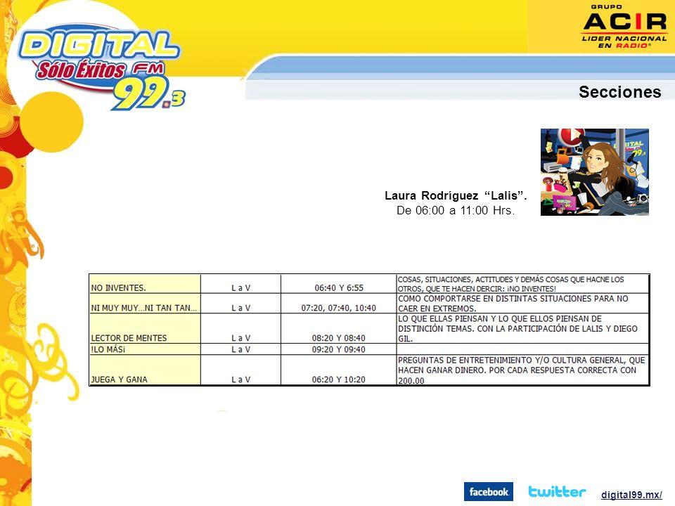 Laura Rodríguez Lalis. De 06:00 a 11:00 Hrs. Secciones digital99.mx/