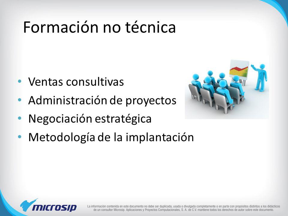 Formación no técnica Ventas consultivas Administración de proyectos Negociación estratégica Metodología de la implantación