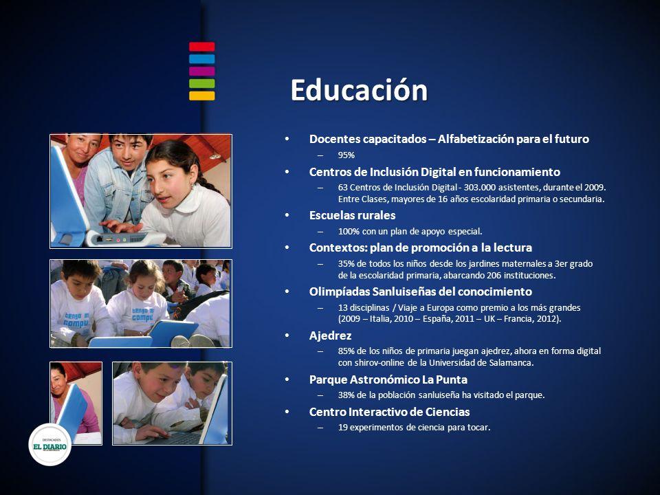 Educación Docentes capacitados – Alfabetización para el futuro – 95% Centros de Inclusión Digital en funcionamiento – 63 Centros de Inclusión Digital - 303.000 asistentes, durante el 2009.