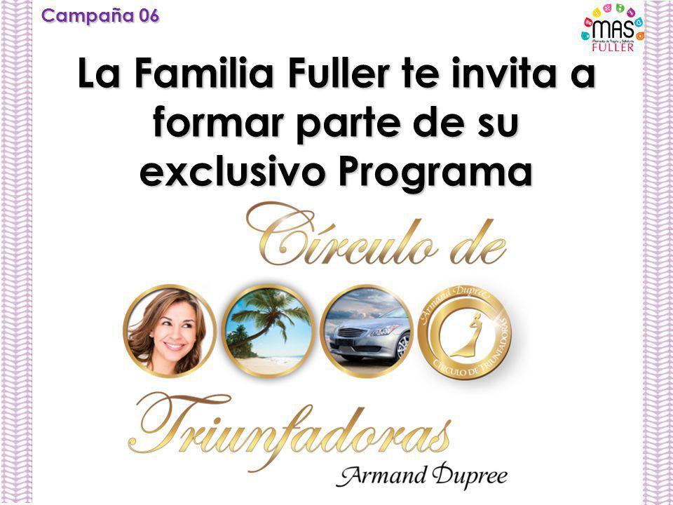 La Familia Fuller te invita a formar parte de su exclusivo Programa Campaña 06