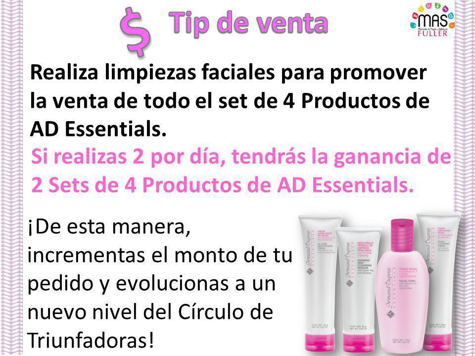 Realiza limpiezas faciales para promover la venta de todo el set de 4 Productos de AD Essentials. Si realizas 2 por día, tendrás la ganancia de 2 Sets