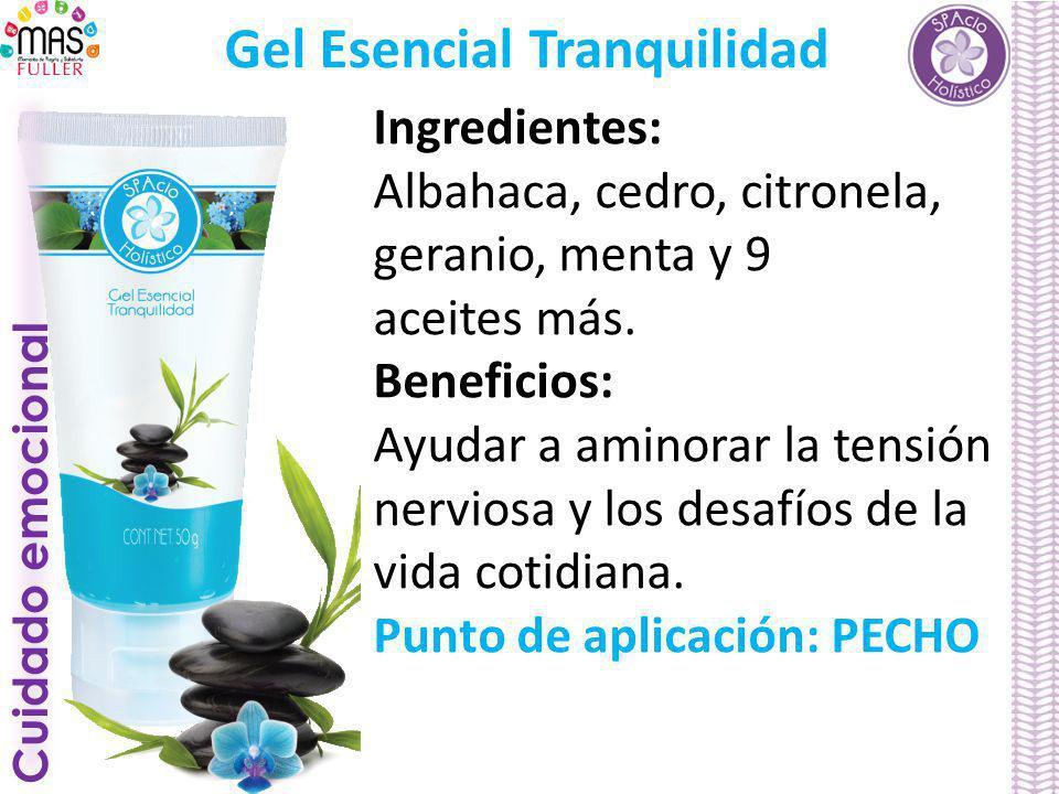 Cuidado emocional Gel Esencial Tranquilidad Ingredientes: Albahaca, cedro, citronela, geranio, menta y 9 aceites más. Beneficios: Ayudar a aminorar la