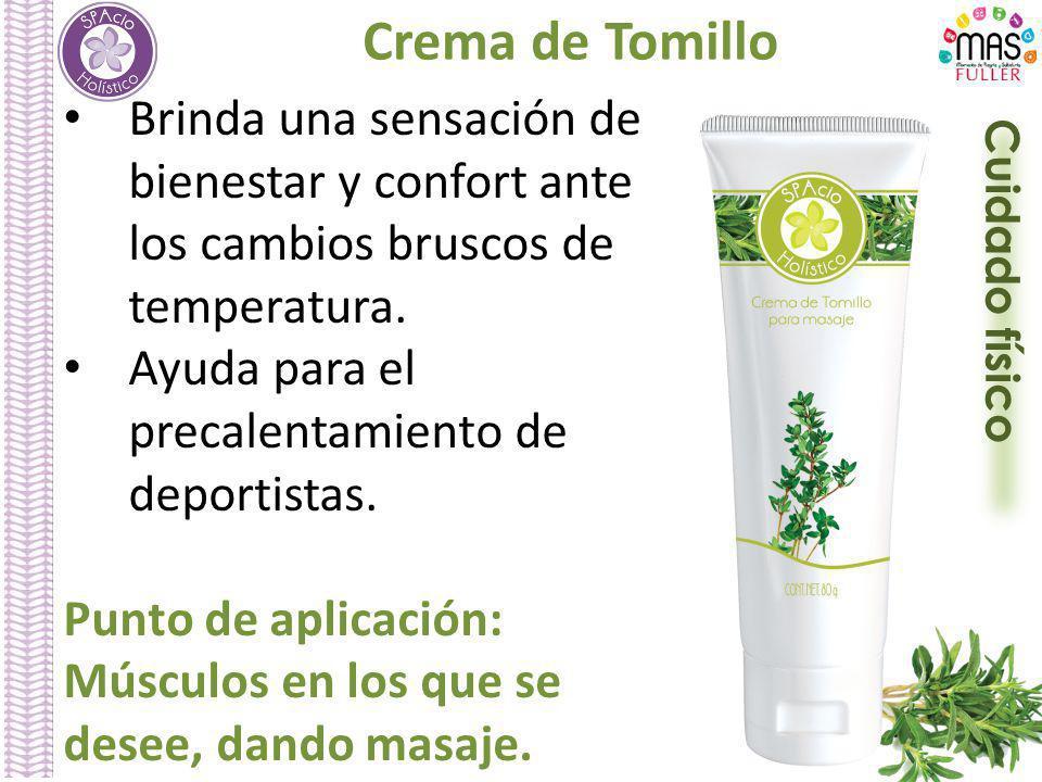 Cuidado físico Crema de Tomillo Brinda una sensación de bienestar y confort ante los cambios bruscos de temperatura. Ayuda para el precalentamiento de