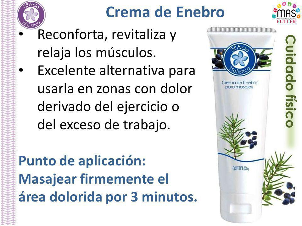 Cuidado físico Crema de Enebro Reconforta, revitaliza y relaja los músculos. Excelente alternativa para usarla en zonas con dolor derivado del ejercic