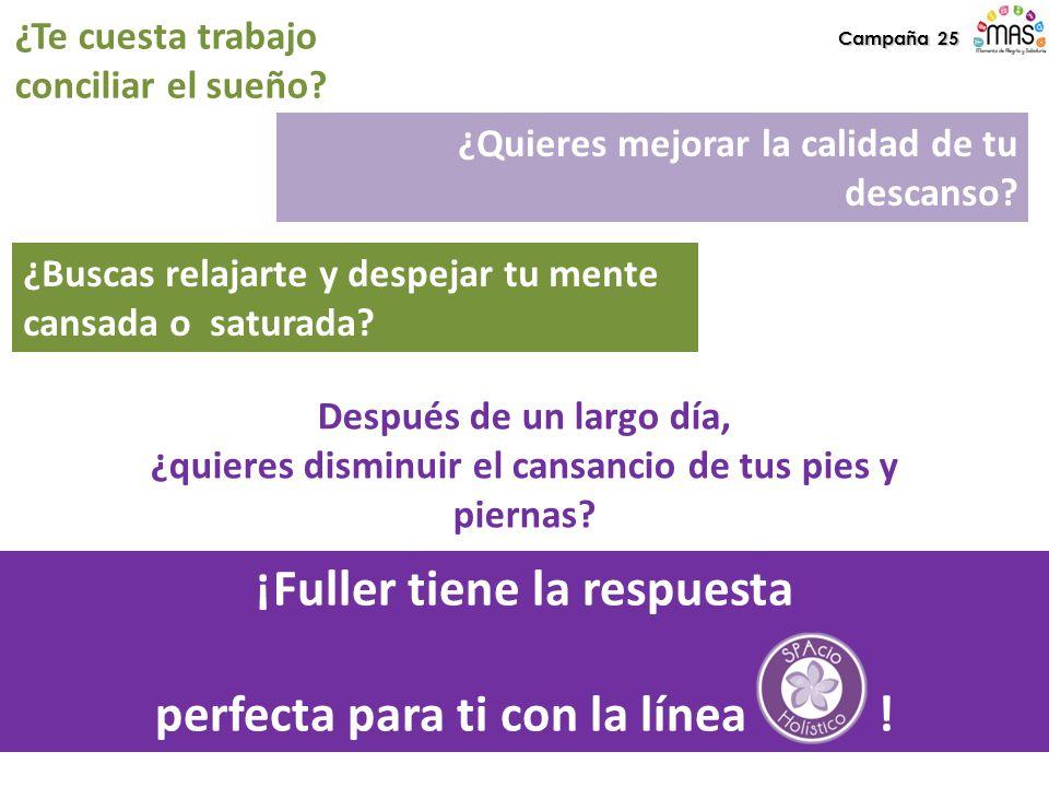 Campaña 25 ¡Fuller tiene la respuesta perfecta para ti con la línea !
