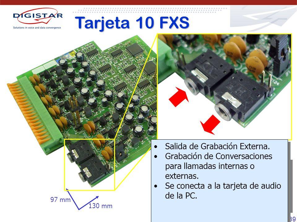 39 Tarjeta 10 FXS Tarjeta 10 FXS 130 mm 97 mm Tarjeta con 10 extensiones analógicas. Acepta teléfonos analógicos DC/MF con identificador de llamada. T