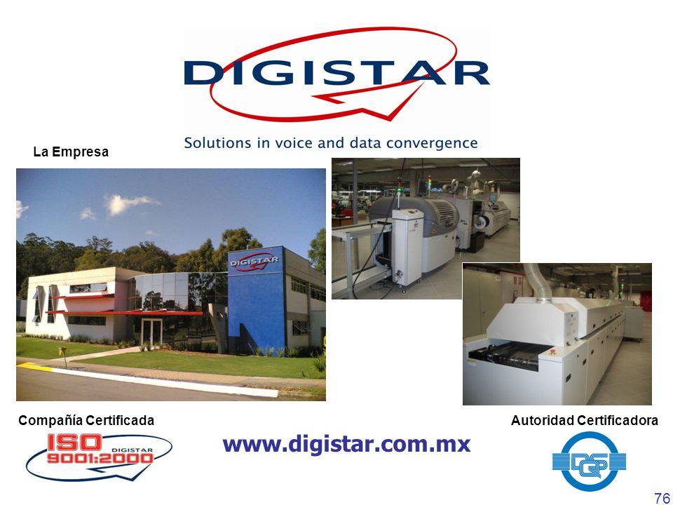 76 Compañía CertificadaAutoridad Certificadora www.digistar.com.mx La Empresa