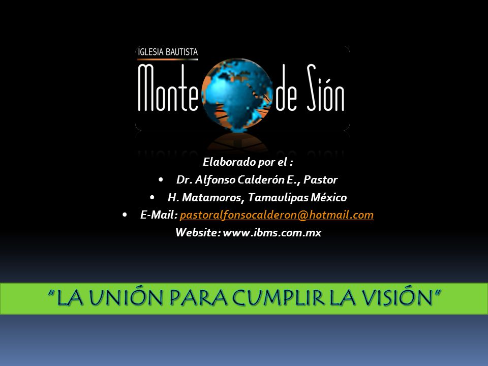 Elaborado por el : Dr. Alfonso Calderón E., PastorDr. Alfonso Calderón E., Pastor H. Matamoros, Tamaulipas MéxicoH. Matamoros, Tamaulipas México E-Mai