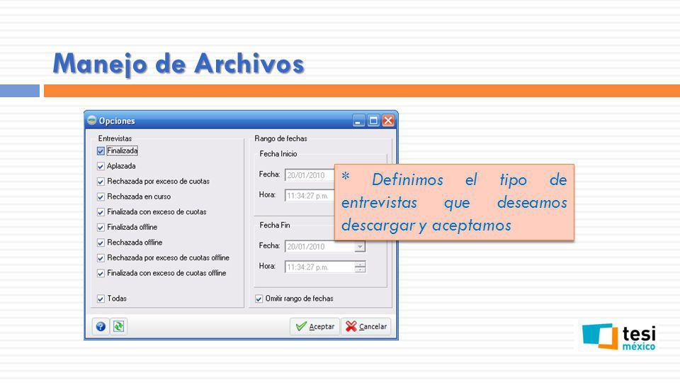 * Definimos el tipo de entrevistas que deseamos descargar y aceptamos Manejo de Archivos