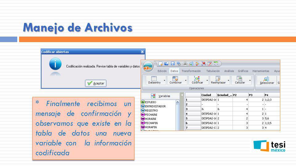 Manejo de Archivos * Finalmente recibimos un mensaje de confirmación y observamos que existe en la tabla de datos una nueva variable con la informació