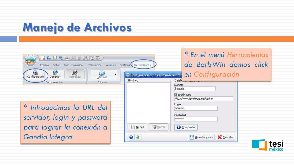 Manejo de Archivos * En el menú Herramientas de BarbWin damos click en Configuración * Introducimos la URL del servidor, login y password para lograr