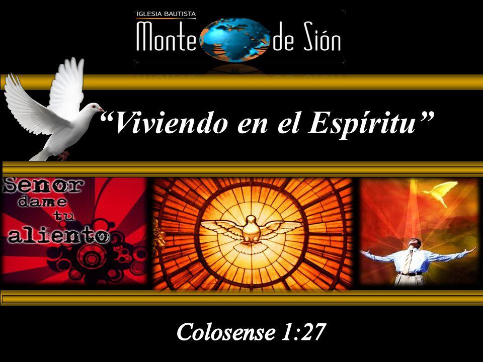 Viviendo en el Espíritu Viviendo en el Espíritu