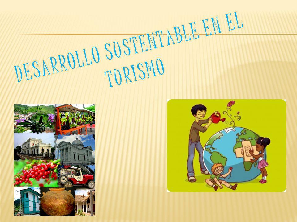 El desarrollo sustentable del turismo responde a las necesidades de los turistas de las regiones anfitrionas.