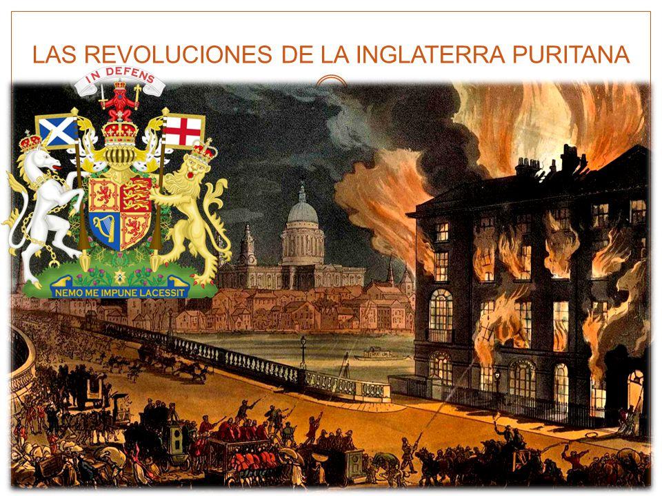 LAS REVOLUCIONES DE LA INGLATERRA PURITANA