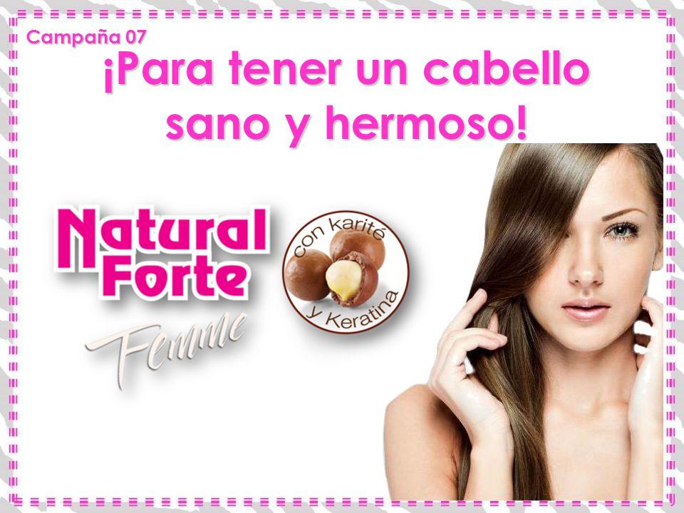 ¡Para tener un cabello sano y hermoso! Campaña 07