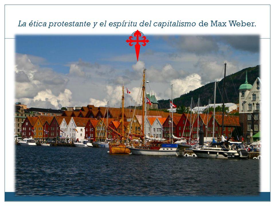 La ética protestante y el espíritu del capitalismo de Max Weber.