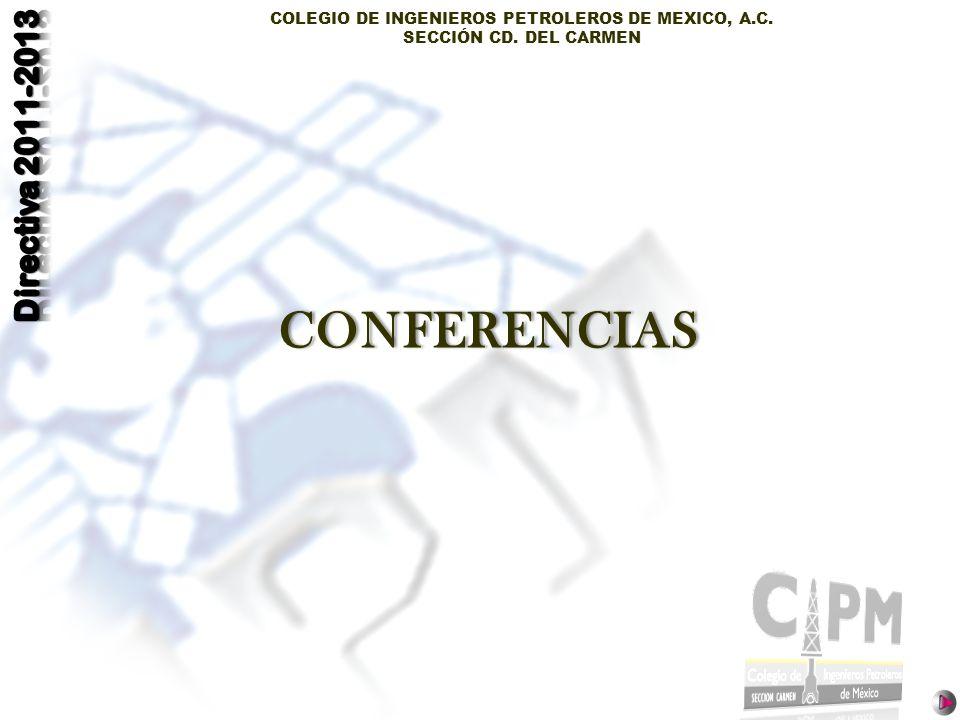 COLEGIO DE INGENIEROS PETROLEROS DE MEXICO, A.C. SECCIÓN CD. DEL CARMEN CONFERENCIAS