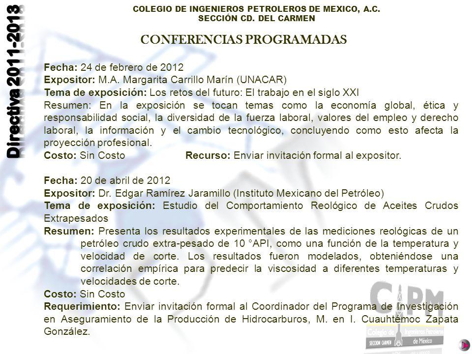 COLEGIO DE INGENIEROS PETROLEROS DE MEXICO, A.C. SECCIÓN CD. DEL CARMEN Fecha: 24 de febrero de 2012 Expositor: M.A. Margarita Carrillo Marín (UNACAR)