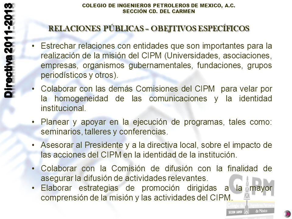 COLEGIO DE INGENIEROS PETROLEROS DE MEXICO, A.C. SECCIÓN CD. DEL CARMEN Estrechar relaciones con entidades que son importantes para la realización de