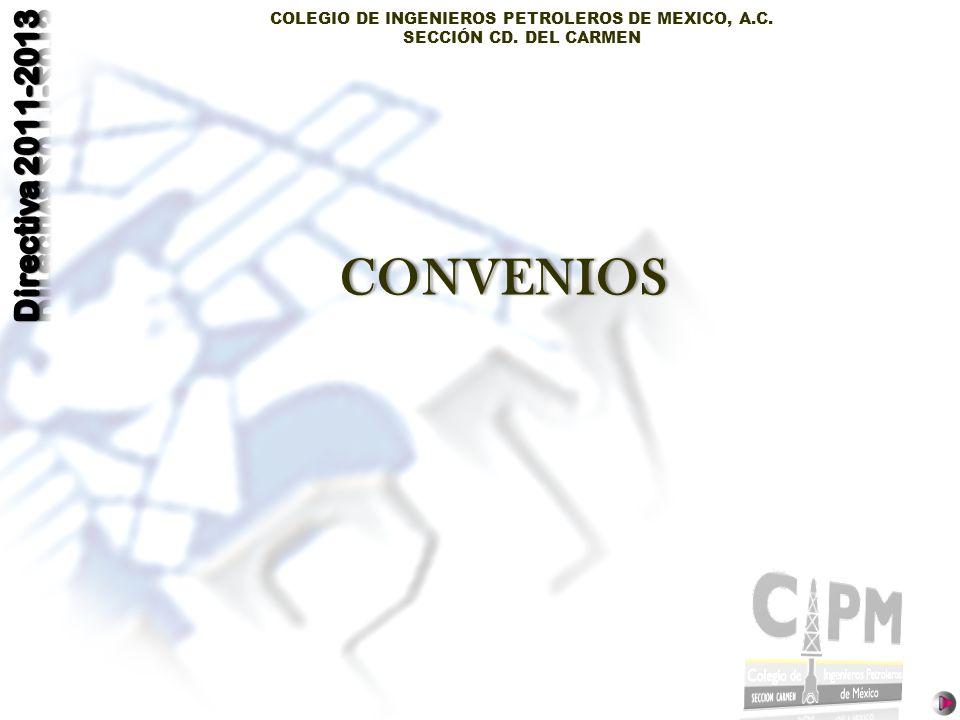 COLEGIO DE INGENIEROS PETROLEROS DE MEXICO, A.C. SECCIÓN CD. DEL CARMEN CONVENIOS