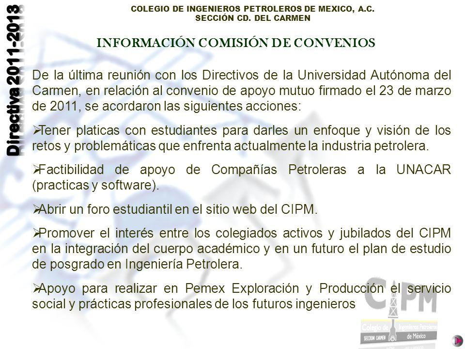 COLEGIO DE INGENIEROS PETROLEROS DE MEXICO, A.C. SECCIÓN CD. DEL CARMEN De la última reunión con los Directivos de la Universidad Autónoma del Carmen,