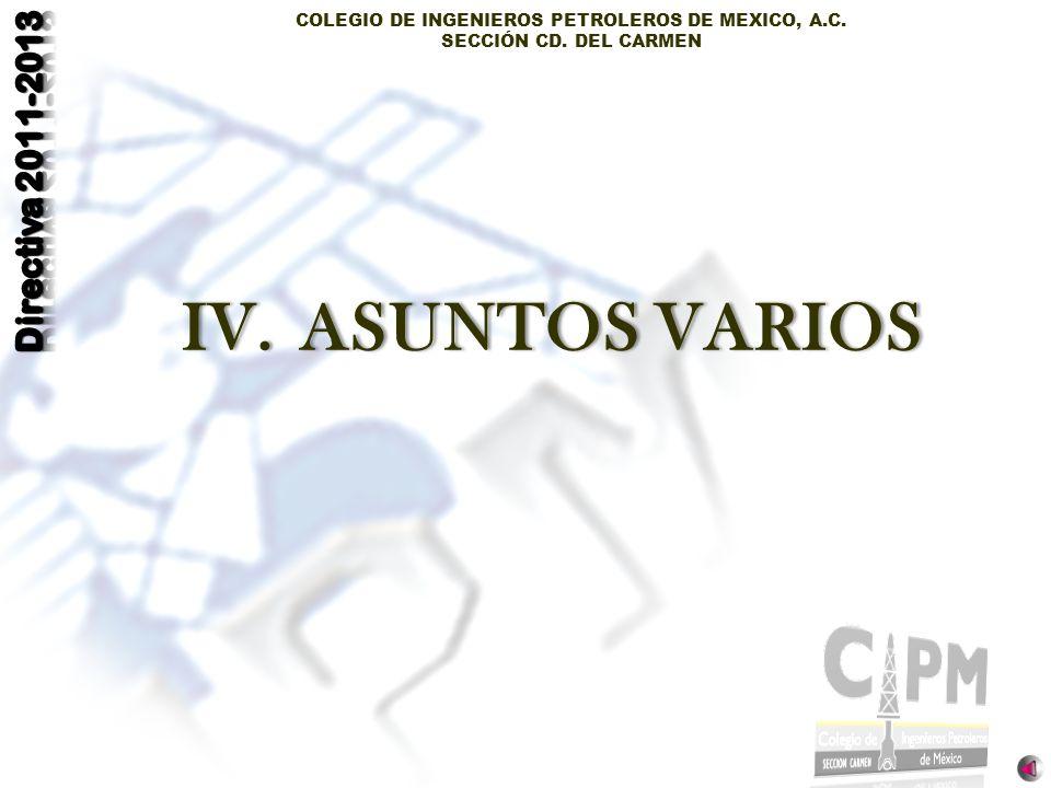 COLEGIO DE INGENIEROS PETROLEROS DE MEXICO, A.C. SECCIÓN CD. DEL CARMEN IV.ASUNTOS VARIOSIV.ASUNTOS VARIOS