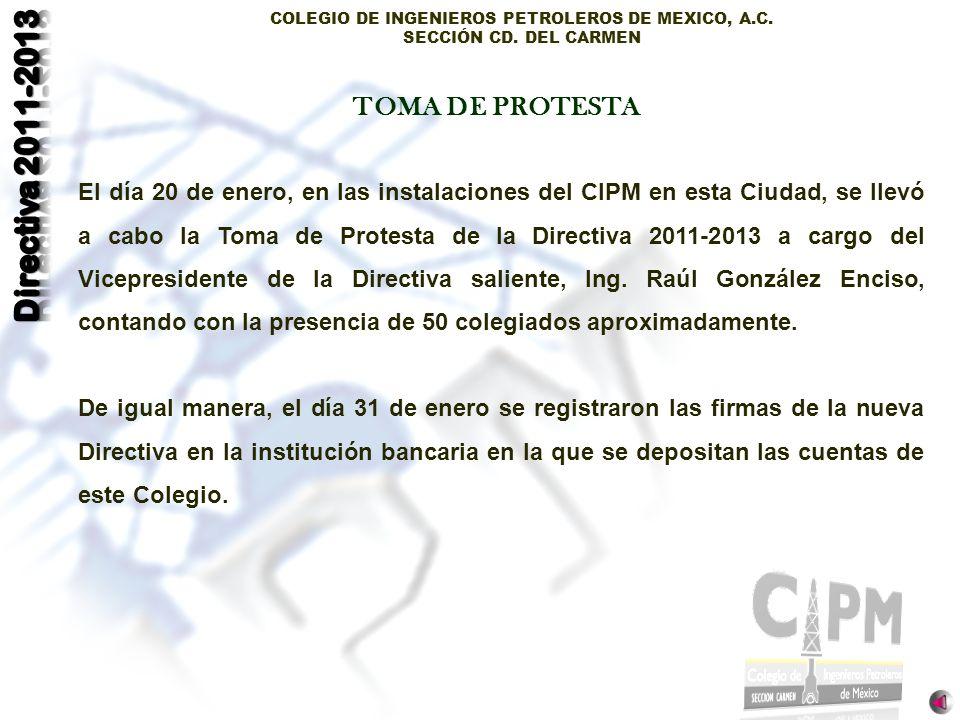 COLEGIO DE INGENIEROS PETROLEROS DE MEXICO, A.C. SECCIÓN CD. DEL CARMEN El día 20 de enero, en las instalaciones del CIPM en esta Ciudad, se llevó a c