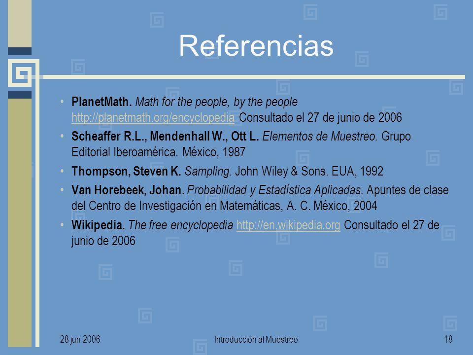 28 jun 2006Introducción al Muestreo18 Referencias PlanetMath. Math for the people, by the people http://planetmath.org/encyclopedia Consultado el 27 d