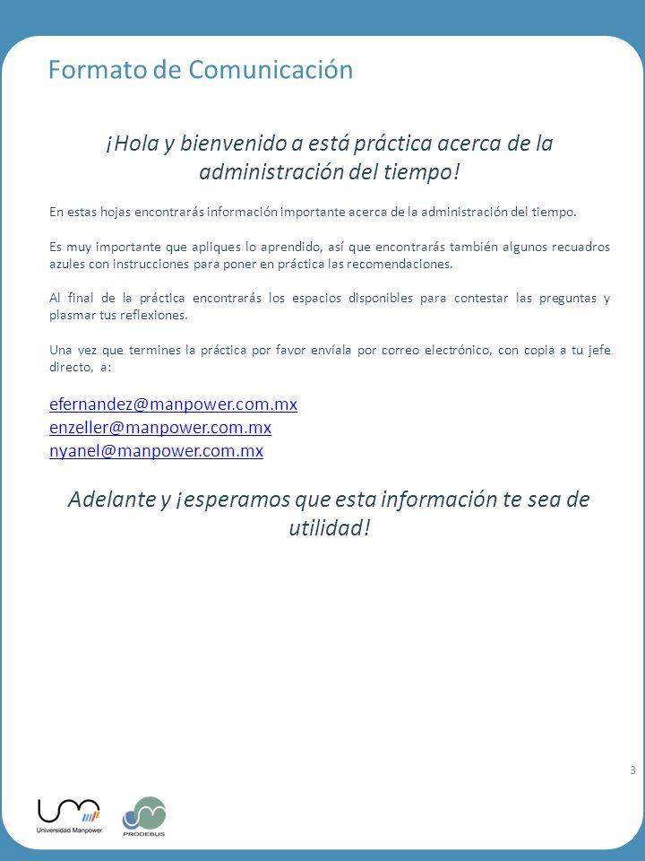 3 Formato de Comunicación ¡Hola y bienvenido a está práctica acerca de la administración del tiempo.