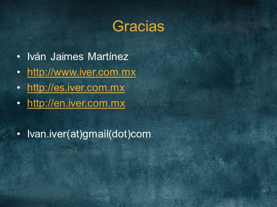 Gracias Iván Jaimes Martínez http://www.iver.com.mx http://es.iver.com.mx http://en.iver.com.mx Ivan.iver(at)gmail(dot)com