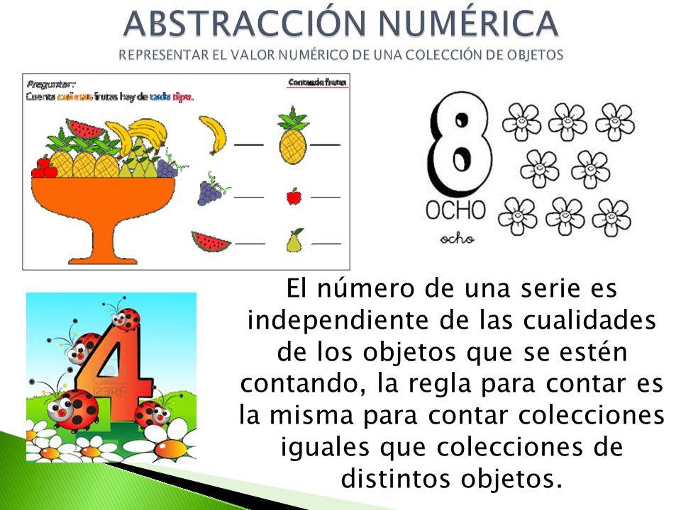 El número de una serie es independiente de las cualidades de los objetos que se estén contando, la regla para contar es la misma para contar coleccion