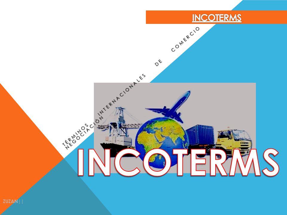 ANTECEDENTES 1812 - El término FOB aparece en las Cortes Británicas siendo el primer antecedente de los INCOTERMS Fines Siglo XIX - Se agrega el término CIF.