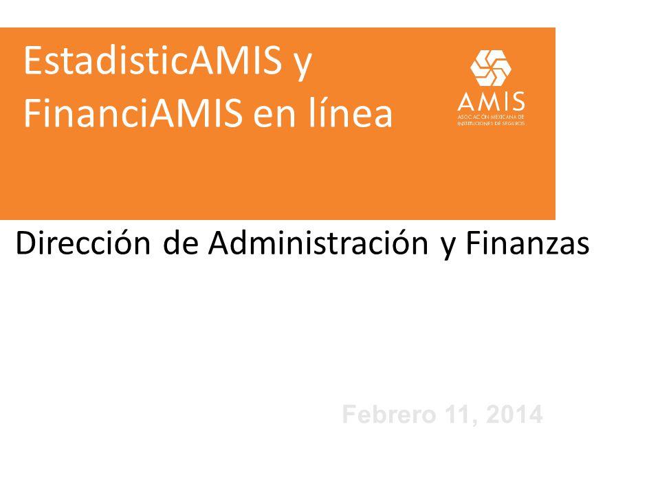 EstadisticAMIS y FinanciAMIS en línea Dirección de Administración y Finanzas Febrero 11, 2014