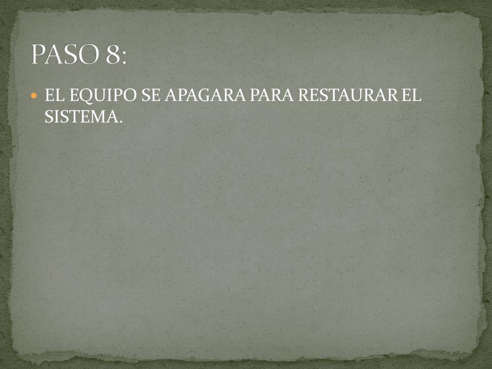 EL EQUIPO SE APAGARA PARA RESTAURAR EL SISTEMA.