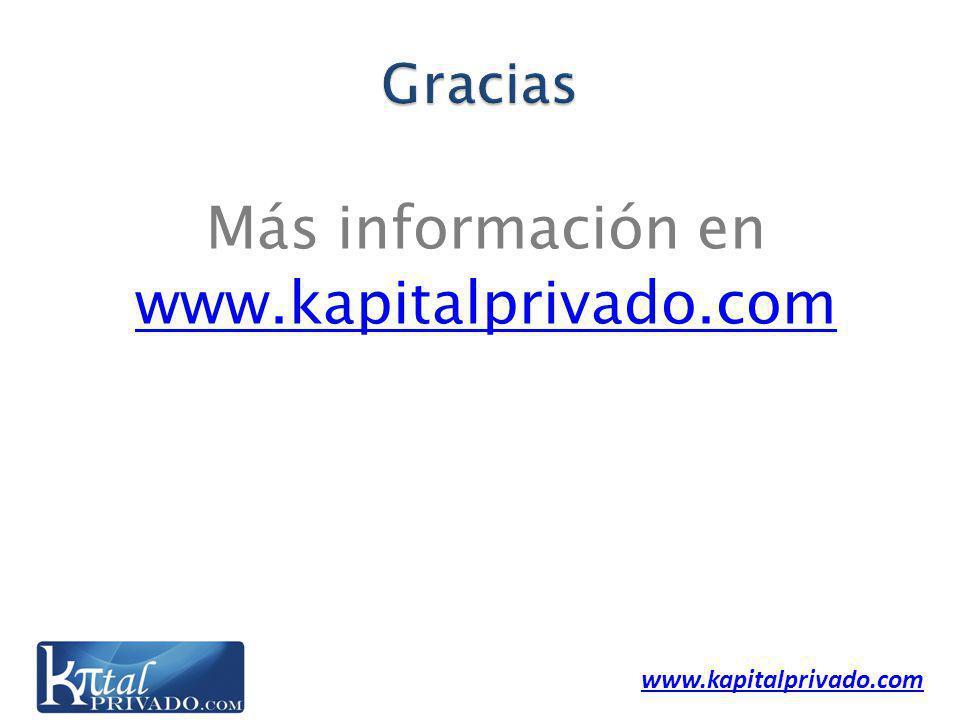 www.kapitalprivado.com Más información en www.kapitalprivado.com