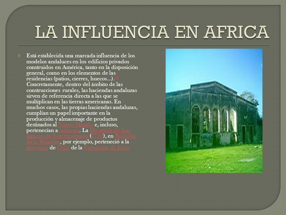 Está establecida una marcada influencia de los modelos andaluces en los edificios privados construidos en América, tanto en la disposición general, co