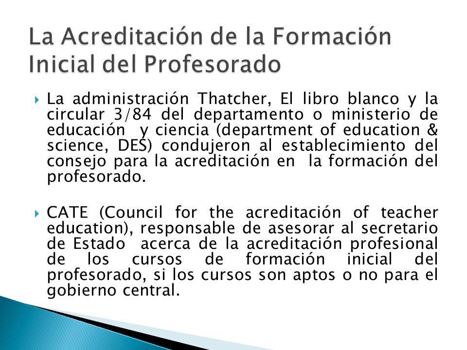 La administración Thatcher, El libro blanco y la circular 3/84 del departamento o ministerio de educación y ciencia (department of education & science, DES) condujeron al establecimiento del consejo para la acreditación en la formación del profesorado.