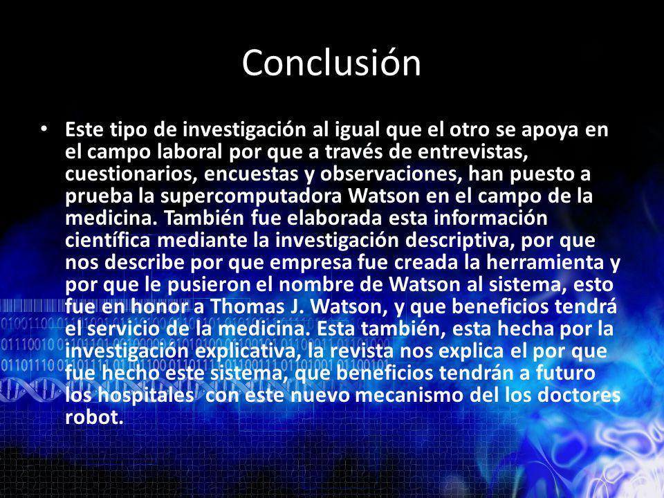 Bibliografía referencias electrónicas http://www.tendencias21.net/Nueva-tecnica-permite-desplazar-la-informacion en-nube-a-un-universo-externo-y-seguro_a13342.html http://www.tendencias21.net/Nueva-tecnica-permite-desplazar-la-informacion en-nube-a-un-universo-externo-y-seguro_a13342.html http://www.tendencias21.net/El-doctor-robot-Watson-comienza-a-asesorar-a- los-medicos_a13861.html http://www.tendencias21.net/El-doctor-robot-Watson-comienza-a-asesorar-a- los-medicos_a13861.html
