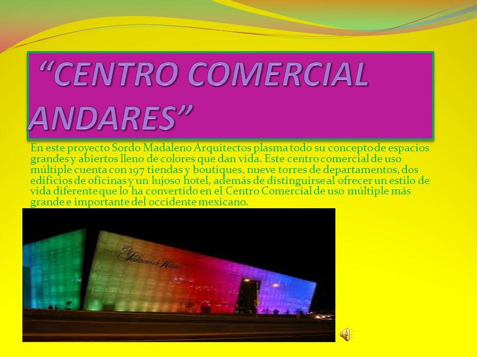 CENTRO COMERCIAL CENTRO COMERCIAL Centro Comercial Andares, proyecto del Arq.
