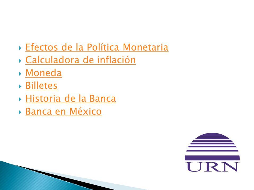 Efectos de la Política Monetaria Calculadora de inflación Moneda Billetes Historia de la Banca Banca en México