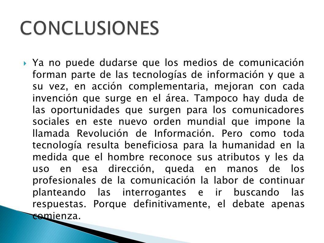 Ya no puede dudarse que los medios de comunicación forman parte de las tecnologías de información y que a su vez, en acción complementaria, mejoran con cada invención que surge en el área.