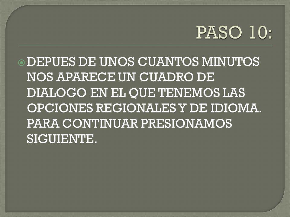 DEPUES DE UNOS CUANTOS MINUTOS NOS APARECE UN CUADRO DE DIALOGO EN EL QUE TENEMOS LAS OPCIONES REGIONALES Y DE IDIOMA.